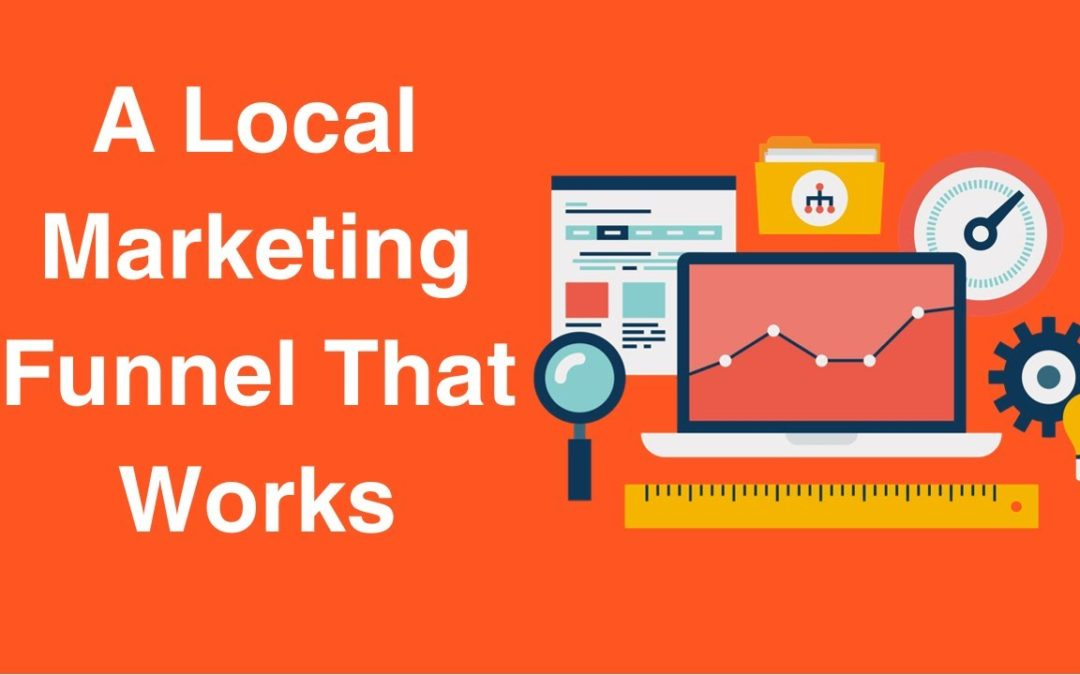 A Local Marketing Funnel That Works