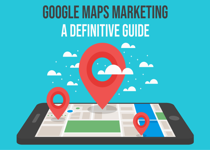 Google Maps Marketing: How to Gain Maximum Visibility For Your Business