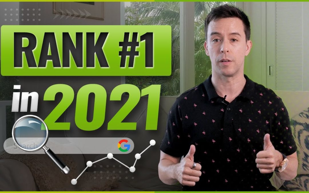 The 5 Hottest SEO Tips for 2021: Get Your Website Ranking #1
